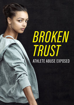 Broken Trust: Ending Athlete Abuse